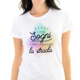 Lifestyle T-shirt T-shirt Segui I Tuoi Sogni
